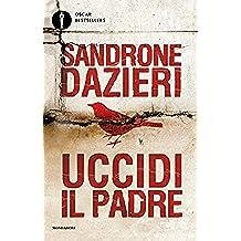 Uccidi il padre (Le indagini di Colomba e Dante Vol. 1)