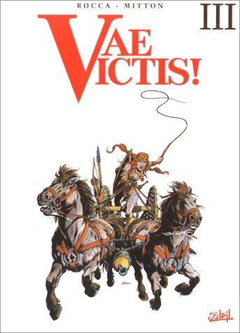 Vae Victis intégrale III (tomes 7, 8 et 9)
