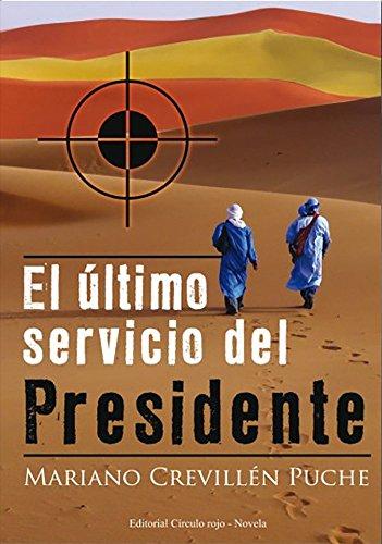 EL ÚLTIMO SERVICIO DEL PRESIDENTE por Mariano Crevillén