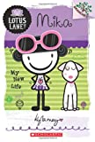 Mika: My New Life (a Branches Book: Lotus Lane #4) (Lotus Lane. Scholastic Branches, Band 4)