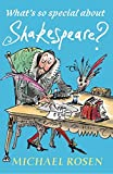 What's So Special About Shakespeare? by Michael Rosen (2016-03-03)