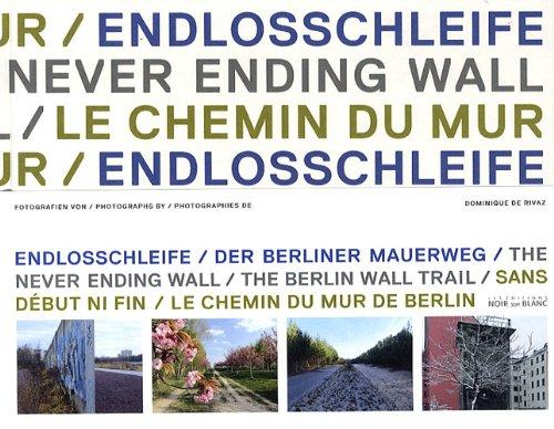 Sans début ni fin : Le chemin du Mur de Berlin
