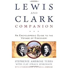 The Lewis and Clark Companion: An Encyclopedic Guide to the Voyage of Discovery (Lewis & Clark Expedition)