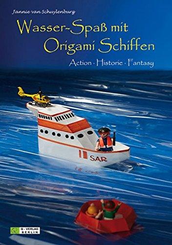 gami Schiffen: Action Historie Fantasy (Origami Schiffe falten aus Aquapapier / Book: Bücher mit Anleitungen zum Falten von ... der Marke Paper Frog (schwimmfähig).) (Spaß Kinder Kunsthandwerk)