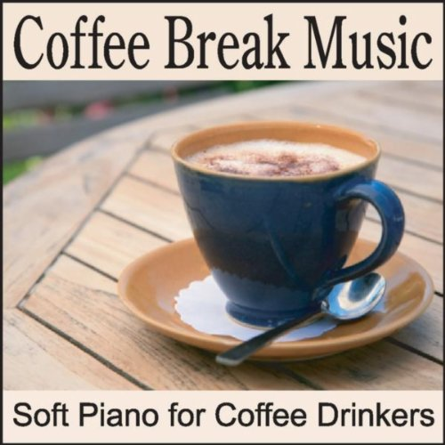 Coffee Break Music: Soft Piano...