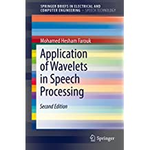 Application of Wavelets in Speech Processing (SpringerBriefs in Electrical and Computer Engineering)