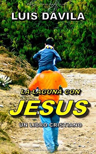 LA LAGUNA CON JESUS par Luis Dávila