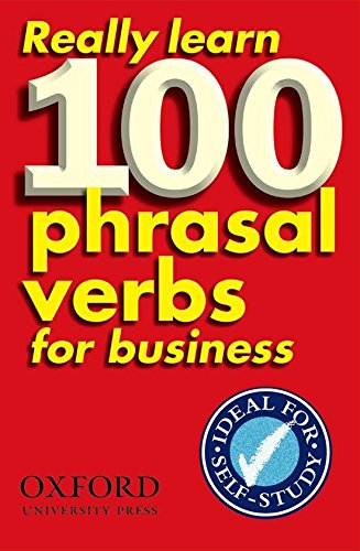 Really Learn 100 Phrasal Verbs for business (Oxford Pocket English Idioms)
