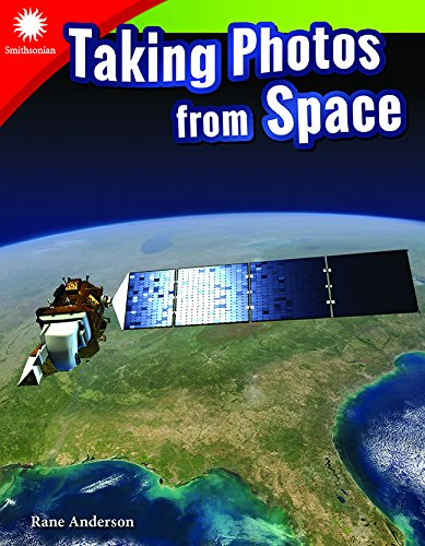 Taking Photos from Space (Grade 3) (Smithsonian Readers: Building Literacy With Steam)