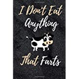 I Don't Eat Anything That Farts: Notebook for Vegans and Vegetarians, Notebook For Vegans And Vegetarians Vegan Gift…