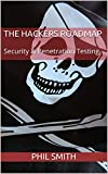 The Hackers Roadmap: Security & Penetration Testing