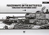 Panzerwaffe on the Battlefield (World War Two Photobook, Band 3)