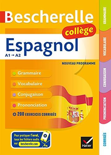 Bescherelle Espagnol collège: grammaire, conjugaison, vocabulaire, prononciation (A1-A2) par Monica Castillo Lluch
