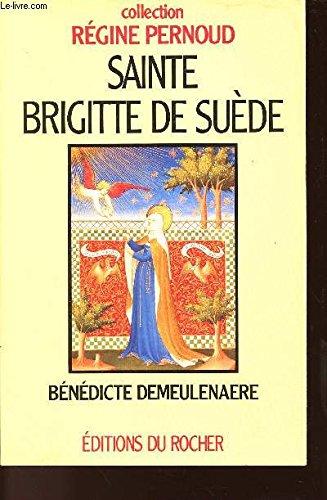 Sainte Brigitte de Suede: Mystique et femme de tete (Collection Regine Pernoud)