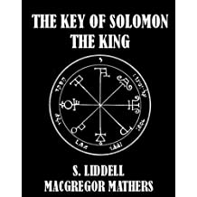 The Key of Solomon the King [Illustrated]