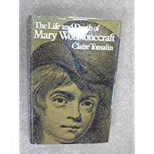 Life and Death of Mary Wollstonecraft First edition by Tomalin, Claire (1974) Hardcover
