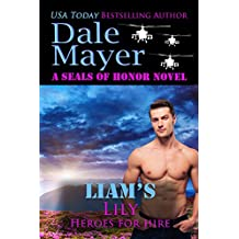 Liam's Lily: A SEALs of Honor World Novel (Heroes for Hire Book 15)