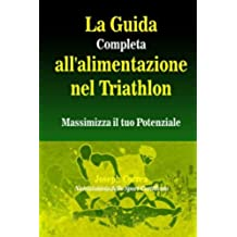 La Guida Completa All'alimentazione Nel Triathlon: Massimizza Il Tuo Potenziale