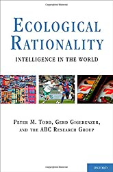 Ecological Rationality: Intelligence in the World (Evolution and Cognition (Hardcover))
