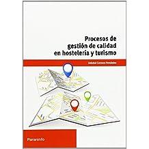 Procesos de gestión de calidad en hostelería y turismo de SOLEDAD CARRASCO FERNÁNDEZ (30 ago 2013) Tapa blanda