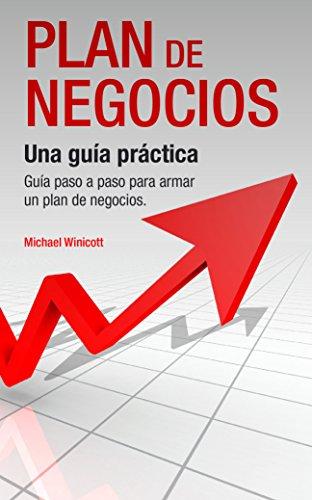 plan de negocios una guía práctica guía paso a paso para armar un
