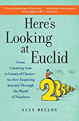 Here's Looking at Euclid: From Counting Ants to Games of Chance - An Awe-Inspiring Journey Through the World of Numbers by Alex Bellos (2011-04-19)
