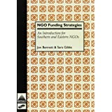 NGO Funding Strategies: Introduction for Southern and Eastern NGOs (INTRAC/ICVA) by Jon Bennett (1996-01-01)