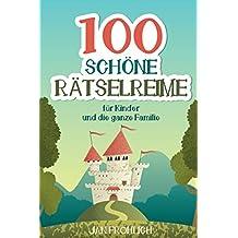 100 schöne Rätselreime: für Kinder und die ganze Familie