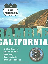 Ramble California: The Wanderer's Guide to the Offbeat, Overlooked and Outrageous (Ramble Guides) by Eric Peterson (2009-02-28)