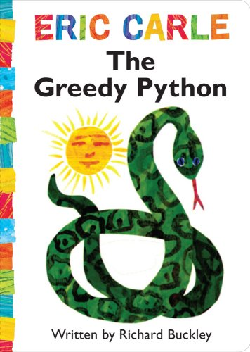 The Greedy Python (World of Eric Carle) por Richard Buckley