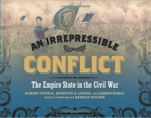An Irrepressible Conflict: The Empire State in the Civil War, Excelsior Edition (Excelsior Editions) by Robert Weible (2014-12-01)