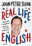 Scarica Libro Real life english Impara l inglese che si parla davvero (PDF,EPUB,MOBI) Online Italiano Gratis