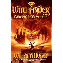 Witchfinder: Dawn of the Demontide by William Hussey (2010-03-04)