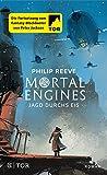 Mortal Engines - Jagd durchs Eis: Roman von Philip Reeve