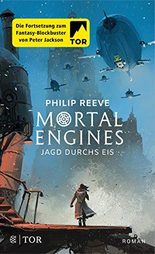 Mortal Engines - Jagd durchs Eis: Roman