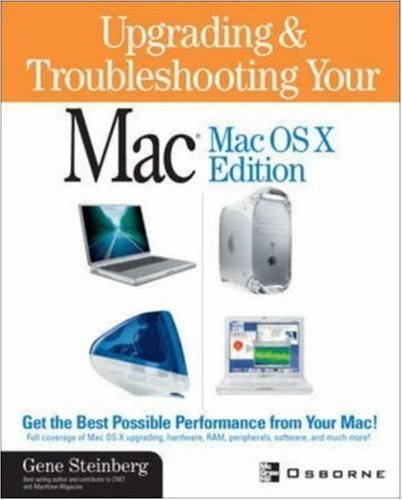 Upgrading and Troubleshooting Your Mac(R): MacOS X Edition by Gene Steinberg (2001-10-10) par Gene Steinberg