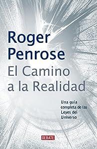 El camino a la realidad par Roger Penrose