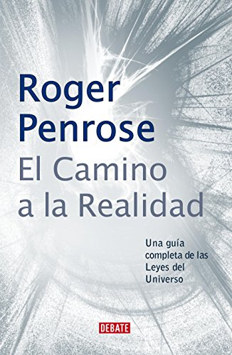 Descargar Libro El camino a la realidad: Una guía completa de las Leyes del Universo de Roger Penrose