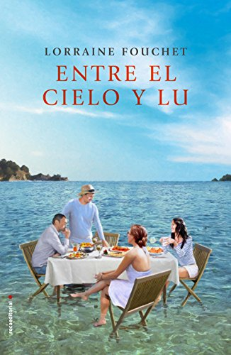 Entre el cielo y Lu (Novela) por Lorraine Fouchet