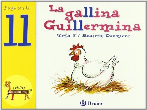 La gallina Guillermina: Juega con la ll (Castellano - A Partir De 3 Años - Libros Didácticos - El Zoo De Las Letras) por Beatriz Doumerc