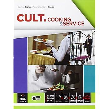 Cult Cooking & Service. Con E-Book. Con Espansione Online. Per Le Scuole Superiori