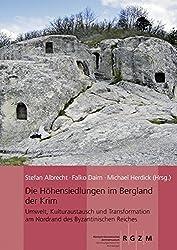 Die Höhensiedlungen im Bergland der Krim (Römisch Germanisches Zentralmuseum / Monographien des Römisch-Germanischen Zentralmuseums, Band 113)