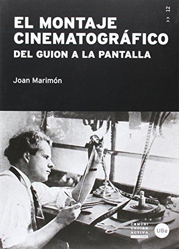 Montaje cinematográfico,El (2ª ed.) Del guión a la pantalla (Comunicació Activa)