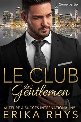 Le Club des gentlemen, 2ème partie: une série romance milliardaire (La série Le Club des gentlemen)