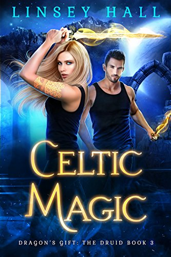 Celtic Magic (Dragon's Gift: The Druid Book 3) (English Edition)