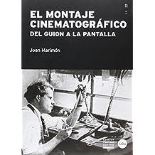El Montaje Cinematográfico. Del Guión a la Pantalla (2ª ed.)