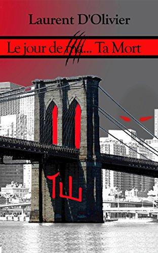 LE JOUR DE MA… TA MORT ! par Laurent d'olivier
