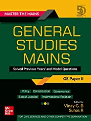Master The Mains – General Studies Mains (GS Paper II): Solved Previous Years' and Model Questions | UPSC