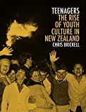 Front cover for the book Teenagers: The Rise of Youth Culture in New Zealand by Chris Brickell