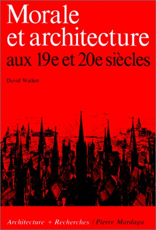 Morale et architecture aux 19e et 20e siècles